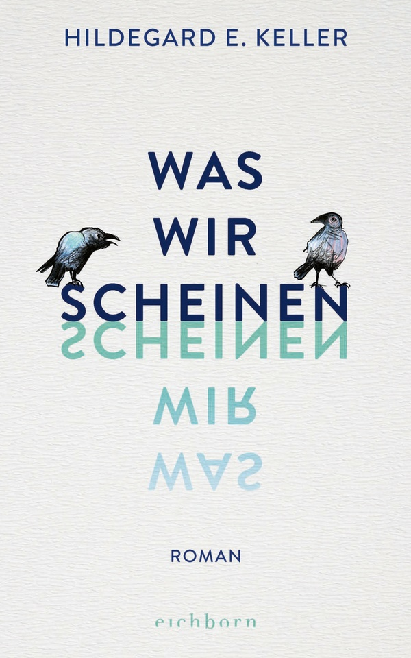 Book: Was wir scheinen by Hildegard E. Keller