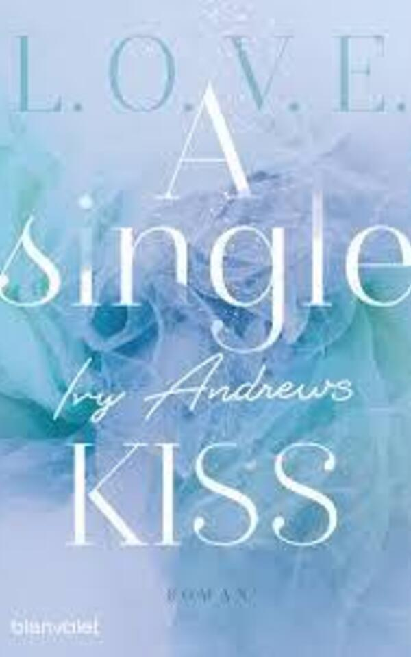 Book: L.O.V.E - A single kiss by Ivy  Andrews