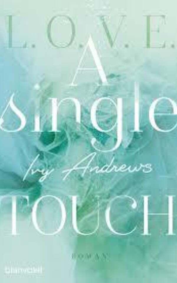 Book: L.O.V.E. - A single touch by Ivy  Andrews